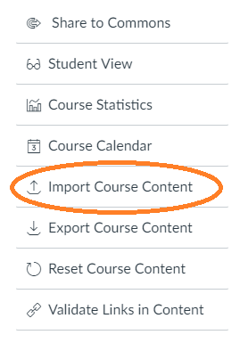 List of options from top to bottom: Share to commons, student view, course statistics, course calendar, import course content circled, export course content, reset course content, validate links in course.